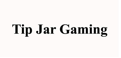 An Explanation To Tip Jar Gaming